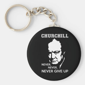 NEVER, NEVER NEVER GIVE UP WINSTON CHURCHILL QUOTE BASIC ROUND BUTTON KEY RING