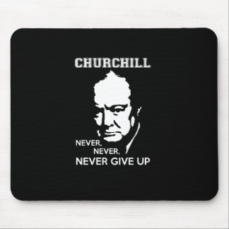 NEVER, NEVER NEVER GIVE UP WINSTON CHURCHILL QUOTE MOUSE PAD