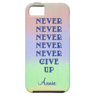 Never Never Never Never Never Give Up iPhone 5 Covers