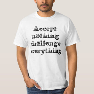 Never odd or even - Accept nothing T-Shirt
