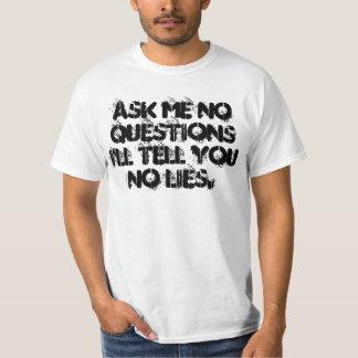 Never odd or even - No questions, No lies T-Shirt