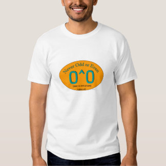Never odd or even shirt
