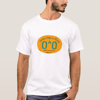 Never odd or even T-Shirt
