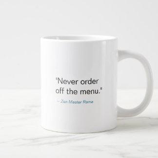 Never Order Off the Menu -- Mug
