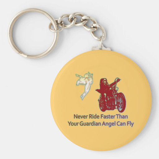 NEVER RIDE FASTER THAN YOUR GUARDIAN ANGEL CAN FLY KEYCHAIN