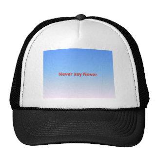Never say never cap