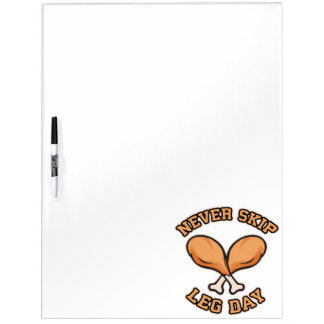Never Skip Leg Day - Chicken Drumstick - Funny Dry Erase Board