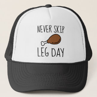 Never Skip Leg Day Trucker Hat
