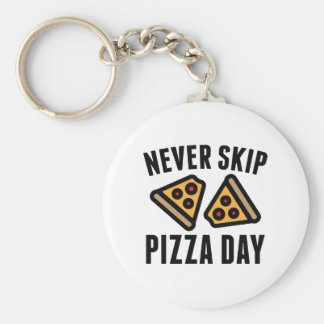 Never Skip Pizza Day Basic Round Button Key Ring