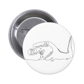 Never Smile at a Crocodile 6 Cm Round Badge