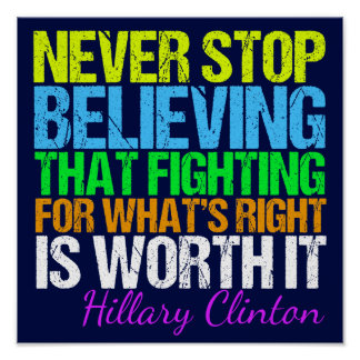 Never Stop Believing Hillary Inspirational Quote Poster