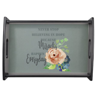 NEVER STOP BELIEVING IN HOPE MIRACLES EVERYDAY SERVING TRAY