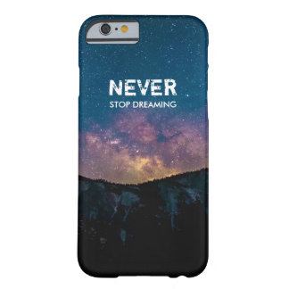 Never Stop Dreaming Galaxy Mountain Case Cover Barely There iPhone 6 Case