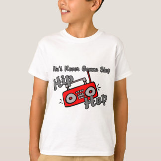 Never Stop Hip Hop T-Shirt