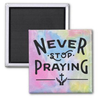 Never Stop Praying Magnet