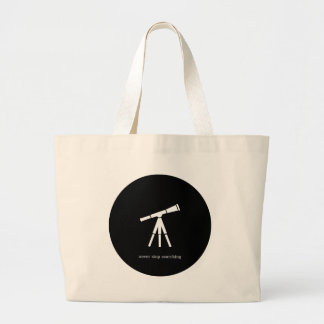 Never Stop Searching Telescope Large Tote Bag