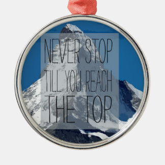 Never Stop Till You Reach The Top Mountain Silver-Colored Round Decoration