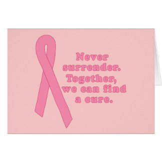 Never Surrender! We CAN find a cure Greeting Card