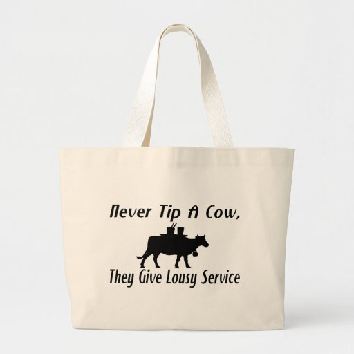 Never Tip A Cow Tote Bags