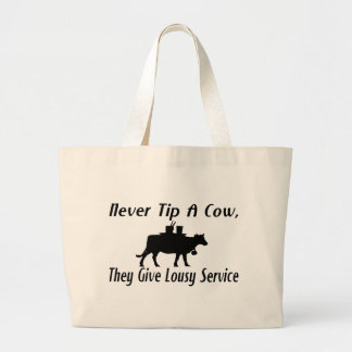 Never Tip A Cow Large Tote Bag