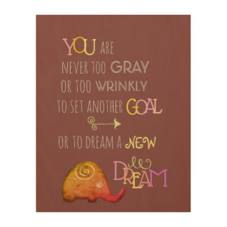 Never Too Old Quote Motivational Spiral Elephant Wood Print