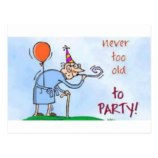 Never Too Old To Party Postcard