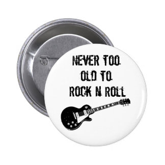 Never Too Old To Rock N Roll 6 Cm Round Badge