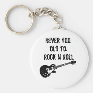 Never Too Old To Rock N Roll Basic Round Button Key Ring