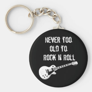 Never Too Old To Rock N Roll (dark) Key Ring