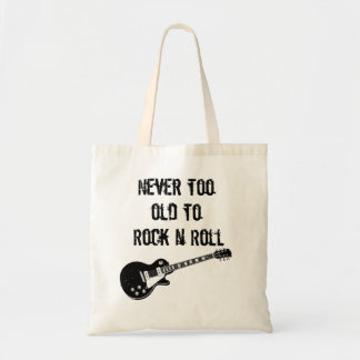 Never Too Old To Rock N Roll Tote Bag