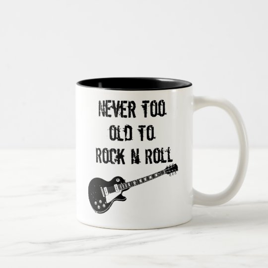 Never Too Old To Rock N Roll Two-Tone