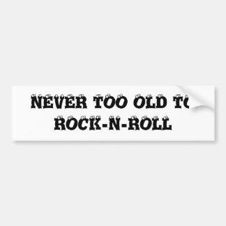 never too old to rocknroll sticker bumper sticker