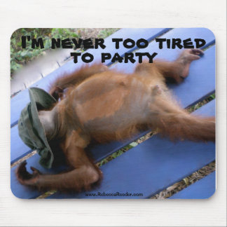 Never Too Tired To Party Animal Mouse Mat