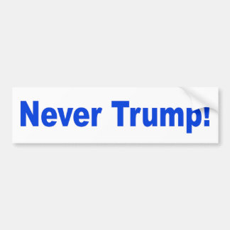 """NEVER TRUMP!"" BUMPER STICKER"