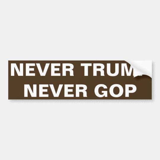 NEVER TRUMP, NEVER G.O.P. BUMPER STICKER