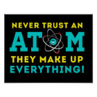 Never trust a Atom, They Make up Everything Poster