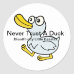 Never Trust A Duck - By Fans For Fans Round Sticker