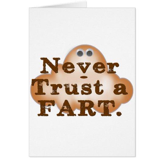 Never Trust a Fart Card