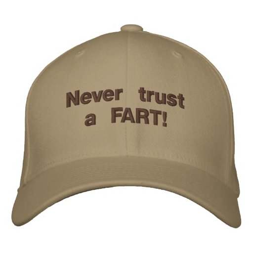 Never trust a FART! Embroidered Hat