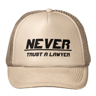 Never trust a lawyer hat