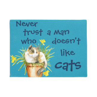 Never trust a man who doesn't like cats doormat