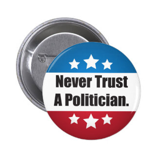 Never Trust a Politician Button