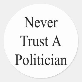 Never Trust A Politician Round Sticker