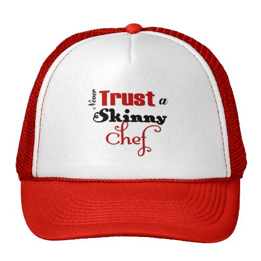 Never Trust a Skinny Chef Mesh Hats