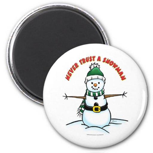 Never trust a Snowman Refrigerator Magnet