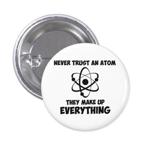 Never Trust An Atom Pin