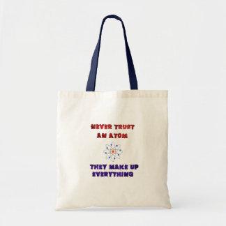 Never Trust an Atom Science Geek Nerd Joke Budget Tote Bag