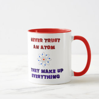 Never Trust an Atom Science Geek Nerd Joke Mug