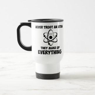 Never Trust An Atom Stainless Steel Travel Mug