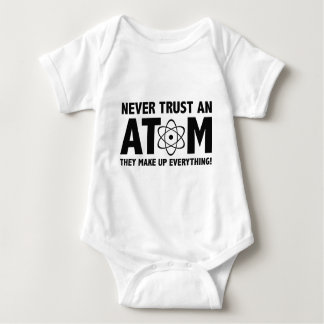 Never Trust An Atom. They Make Up Everything. Baby Bodysuit